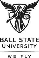 BALL STATE UNIVERSITY WE FLY