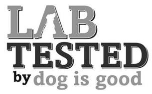 LAB TESTED BY DOG IS GOOD