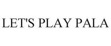 LET'S PLAY PALA