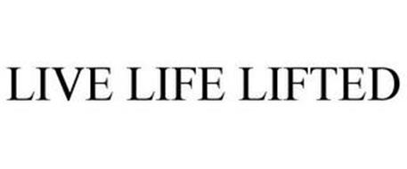 LIVE LIFE LIFTED