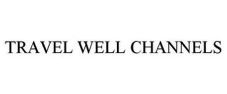 TRAVEL WELL CHANNELS