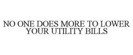 NO ONE DOES MORE TO LOWER YOUR UTILITY BILLS