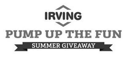 IRVING PUMP UP THE FUN SUMMER GIVEAWAY