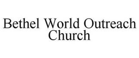 BETHEL WORLD OUTREACH CHURCH