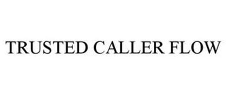 TRUSTED CALLER FLOW