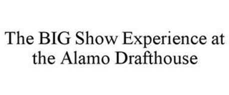THE BIG SHOW EXPERIENCE AT THE ALAMO DRAFTHOUSE