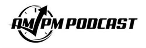 AM PM PODCAST