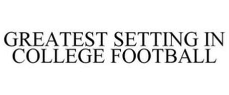 GREATEST SETTING IN COLLEGE FOOTBALL