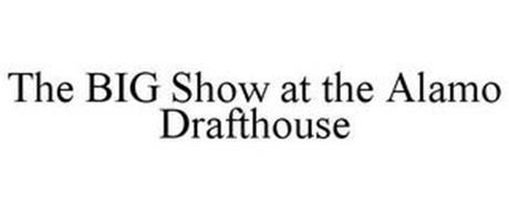 THE BIG SHOW AT THE ALAMO DRAFTHOUSE