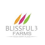 BLISSFUL 3 FARMS YOUR HAPPY PLACE!