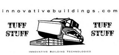 INNOVATIVEBUILDINGS.COM TUFF STUFF TUFF STUFF INNOVATIVE BUILDING TECHNOLOGIES PROUDLY MADE IN USA