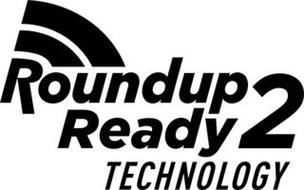 ROUNDUP READY 2 TECHNOLOGY