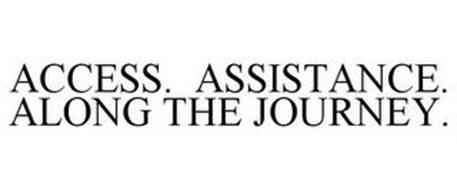 ACCESS. ASSISTANCE. ALONG THE JOURNEY.