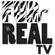 FUR REAL TV
