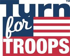 TURN FOR TROOPS