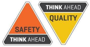 SAFETY THINK AHEAD QUALITY THINK AHEAD