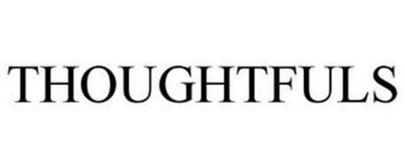 THOUGHTFULS