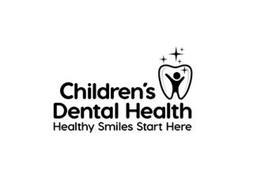 CHILDREN'S DENTAL HEALTH HEALTHY SMILESSTART HERE