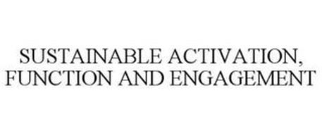SUSTAINABLE ACTIVATION, FUNCTION AND ENGAGEMENT