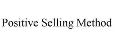 POSITIVE SELLING METHOD