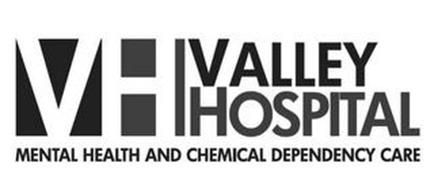 VH VALLEY HOSPITAL MENTAL HEALTH AND CHEMICAL DEPENDENCY CARE