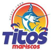 DESDE 1969 TITOS MARISCOS