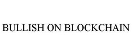 BULLISH ON BLOCKCHAIN