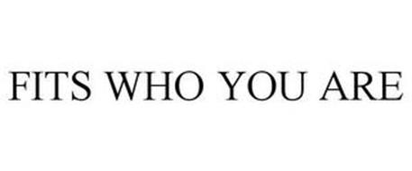 FITS WHO YOU ARE