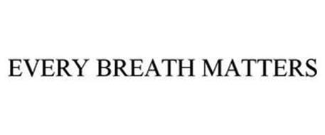 EVERY BREATH MATTERS