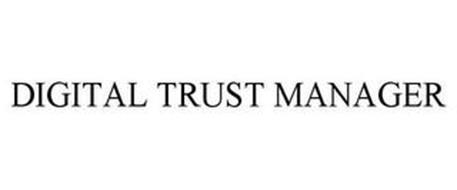 DIGITAL TRUST MANAGER