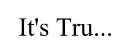 IT'S TRU...