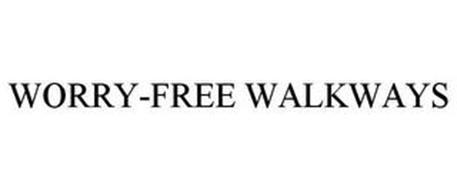 WORRY-FREE WALKWAYS