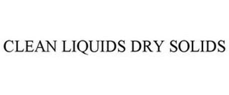 CLEAN LIQUIDS DRY SOLIDS