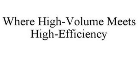WHERE HIGH-VOLUME MEETS HIGH-EFFICIENCY