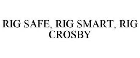RIG SAFE. RIG SMART. RIG CROSBY.