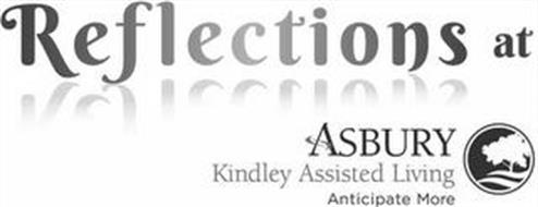 REFLECTIONS AT ASBURY KINDLEY ASSISTED LIVING ANTICIPATE MORE