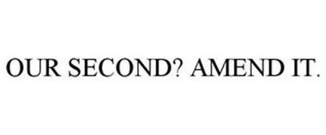 OUR SECOND? AMEND IT.