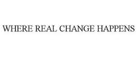 WHERE REAL CHANGE HAPPENS
