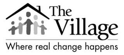 THE VILLAGE WHERE REAL CHANGE HAPPENS