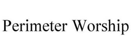 PERIMETER WORSHIP