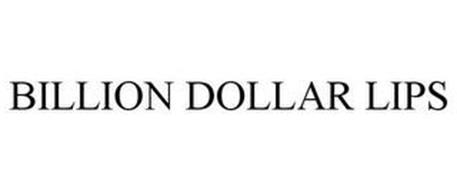 BILLION DOLLAR LIPS