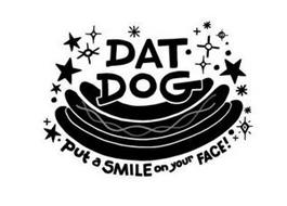 DAT DOG AND PUT A SMILE ON YOUR FACE