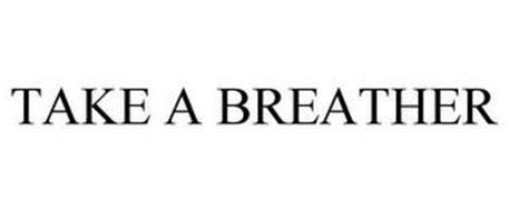 TAKE A BREATHER