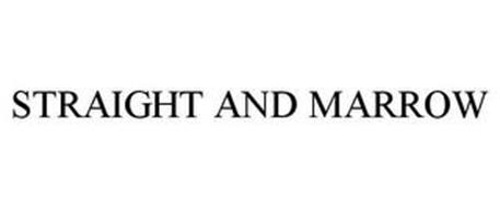 STRAIGHT AND MARROW