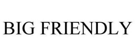 BIG FRIENDLY