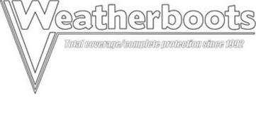 WEATHERBOOTS TOTAL COVERAGE/COMPLETE PROTECTION SINCE 1992