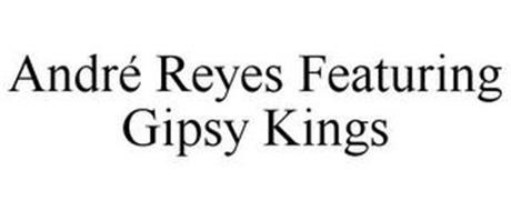 ANDRÉ REYES FEATURING GIPSY KINGS