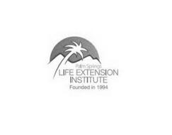 PALM SPRINGS LIFE EXTENSION INSTITUTE FOUNDED IN 1994