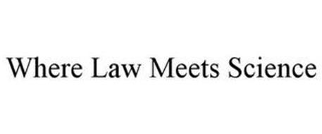 WHERE LAW MEETS SCIENCE