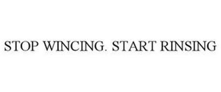 STOP WINCING. START RINSING
